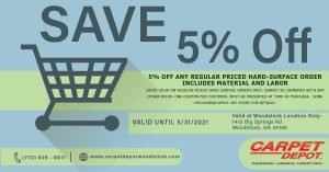 5% OFF ANY REGULAR PRICED HARD-SURFACE ORDER INCLUDES MATERIAL AND LABOR