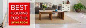 Best Flooring for the Living Room