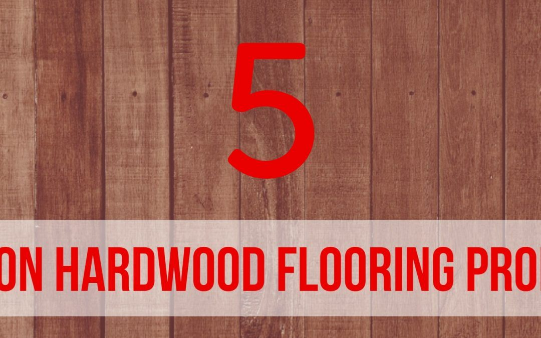 5 Common Hardwood Flooring Problems